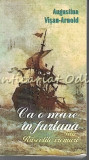 Ca O Mare In Furtuna Sau Rascolite Vremuri - Augustina Visan-Arnold