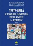 Cumpara ieftin Teste-grila de tehnologie farmaceutica pentru admitere la rezidentiat. Editia a II a/Dumitru Lupuleasa, Lacramioara Ochiuz