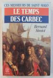 CES MESSIEURS DE SAINT - MALO , LE TEMPS DES CARBEC par BERNARD SIMIOT , 1986