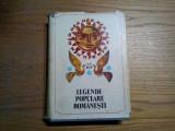 LEGENDE POPULARE ROMANESTI - Tony Brill (editie critica) - 1981, 741 p.