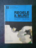 ELLERY QUEEN - REGELE A MURIT