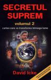 Secretul suprem Vol.2, David Icke