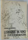 Leonardo da Vinci si civilizatia imaginii - Gheorghe Ghitescu