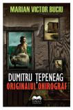 Dumitru Tepeneag - originalul onirograf | Marian Victor Buciu