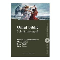 Omul Biblic. Schita Topologica - Viorica S. Constantinescu