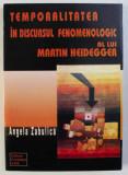 Temporalitatea în discursul fenomenologic al lui Martin Heidegger/ A. Zabulica