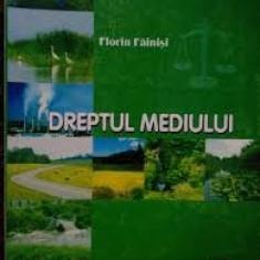 Dreptul mediului - Florin Fainisi