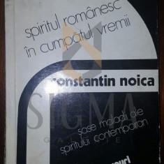 CONSTANTIN NOICA - SPIRITUL ROMANESC IN CUMPATUL VREMII