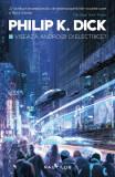 Visează androizii oi electrice (ed. 2017), Nemira