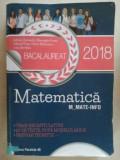 Matematica bacalaureat 2018- Adrian Zanoschi, Gheorghe Iurea
