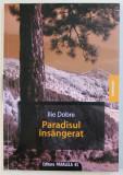PARADISUL INSANGERAT de ILIE DOBRE , 2009 DEDICATIE*