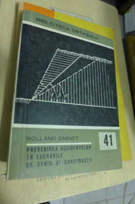 Prevenirea accidentelor in lucrarile de geniu si constructii Rolland Eminet foto