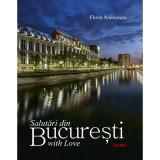 Salutari din Bucuresti with Love | Florin Andreescu, ad libri