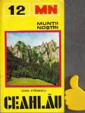 Ceahlau Ghid turistic Ioan Stancescu Muntii nostri 12 contine harta
