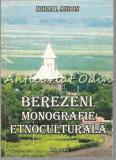 Cumpara ieftin Berezeni. Monografie Etnoculturala - Mihai I. Andon