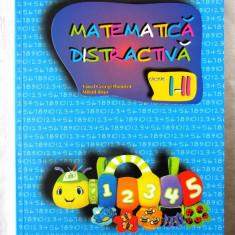 """MATEMATICA DISTRACTIVA Clasele I-II"" V. Dumitru /M. Rosu, 2007"