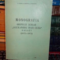 V. CEAPA - MONOGRAFIA GRUPULUI SCOLAR ''AL. IOAN CUZA'' , GALATI , (1872-1972 )