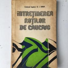 Intretinerea rotilor de cauciuc/autor ing. D.I. Dima/Ed. militara/1981
