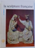 LA SCULPTURE FRANCAISE par LUC BENOIST , 1963