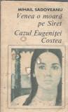 Venea o moara pe Siret / Cazul Eugenitei Costea - Mihail Sadoveanu