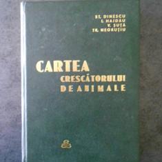 STELIAN DINESCU - CARTEA CRESCATORULUI DE ANIMALE