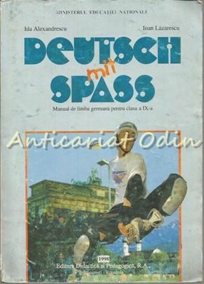 Deutsch Mit Spass. Manual Pentru Pentru Clasa A IX-A - Ida Alexa
