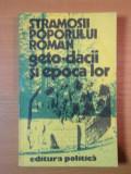 STRAMOSII POPORULUI ROMAN GETO DACII SI EPOCA LOR 1980