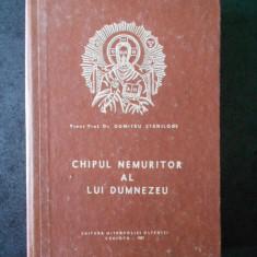 DUMITRU STANILOAE - CHIPUL NEMURITOR AL LUI DUMNEZEU (1987, editie cartonata)