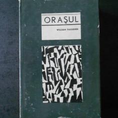 WILLIAM FAULKNER - ORASUL (1967, Editie cartonata)