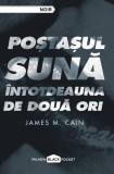 Postasul suna intotdeauna de doua ori | James M. Cain