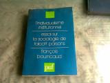 L'INDIVIDUALISME INSTITUTIONNEL, ESSAI SUR LA SOCIOLOGIE DE TALCOTT PARSONS - FRANCOIS BOURRICAUD (CARTE IN LIMBA FRANCEZA)