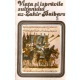 Viata si ispravile sultanului az-Zahir Baibars
