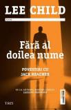 Fără al doilea nume. Povestiri cu Jack Reacher