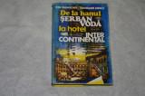 De la Hanul Serban Voda la Hotel Intercontinental - Paraschiv - Iliescu