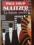 La Femme Pressee - Paul-loup Sulitzer ,304849