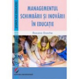 Managementul schimbarii si inovarii in educatie - Roxana Enache