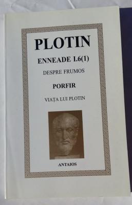 (C456) PLOTIN - ENNEADE I.6, DESPRE FRUMOS / PORFIR - VIATA LUI PLOTIN foto