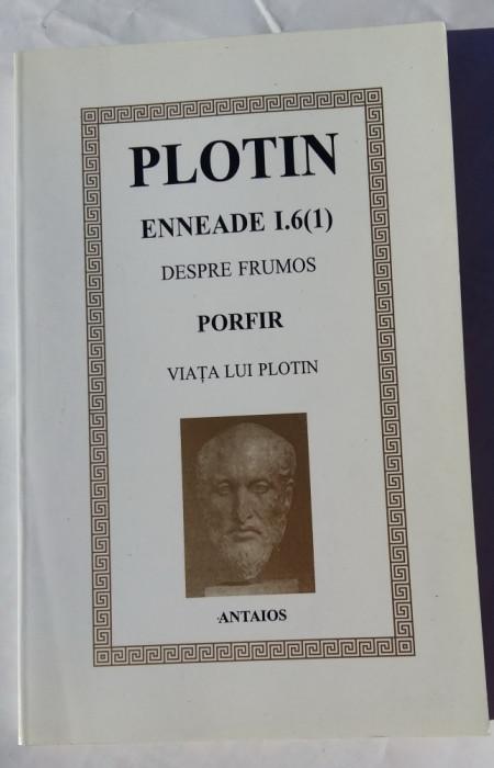 (C456) PLOTIN - ENNEADE I.6, DESPRE FRUMOS / PORFIR - VIATA LUI PLOTIN