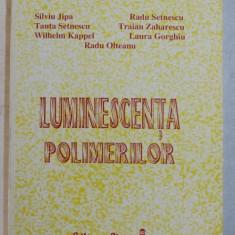 LUMINESCENTA POLIMERILOR de SILVIU JIPA ... LAURA GORGHIU , 2005