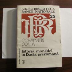 "C-tin PREDA ""Istoria Monedei DACIA Preromana"" / Colectia Biblioteca BNR / RARA"