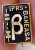 I.582 INSIGNA ROMANIA IPRS BANEASA PIESE RADIO SEMICONDUCTORI h14mm email