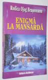RODICA OJOG BRASOVEANU - ENIGMA LA MANSARDA, Alta editura, Rodica Ojog-Brasoveanu