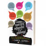 Cum sa ai succes in afaceri fara sa plangi | Carol Leifer