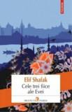 Cele trei fiice ale Evei/Elif Shafak, Polirom