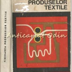 Finisarea Produselor Textile - L. Ionescu Muscel, M. Marincu