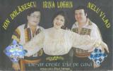 Caseta Irina Loghin, Ion Dolănescu, Nelu Vlad – De-ar Crește Via Pe Casă
