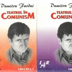Teatrul in comunism vol. I si II -Dumitru Furdui