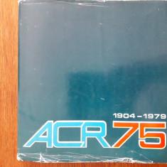ACR 75 Monografie 1904 - 1979 / R3P2F