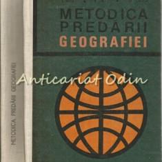 Metodica Predarii Geografiei - S. Veza, V. Hilt - Tiraj: 7130 Exemplare
