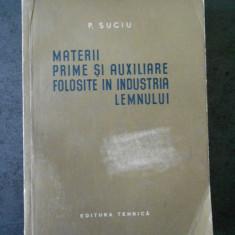 P. SUCIU - MATERII PRIME SI AUXILIARE FOLOSITE IN INDUSTRIA LEMNULUI